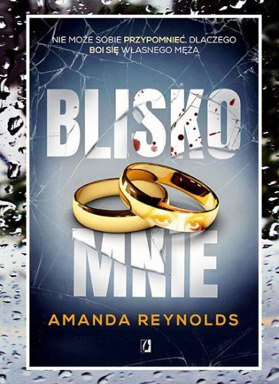 Recenzja książki Blisko mnie Amandy Reynolds