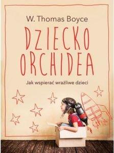 Dziecko orchidea - sprawdź na TaniaKsiazka.pl