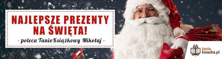 Najlepsze prezenty na święta w TaniaKsiazka.pl