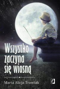 Wszystko zaczyna się wiosną - kup nawww.taniaksiazka.pl