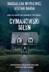 Cymanowski młyn - zamów przedpremierowo na www.taniaksiazka.pl >>