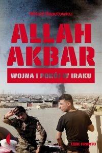 Allah Akbar. Wojna i pokój w Iraku - kup na TaniaKsiazka.pl