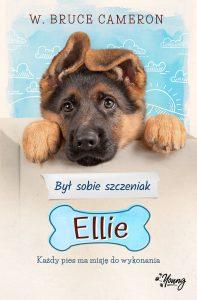 Najczęściej kupowane w 2018 roku książki dla dzieci. Był sobie szczeniak. Ellie - zobacz na TaniaKsiazka.pl