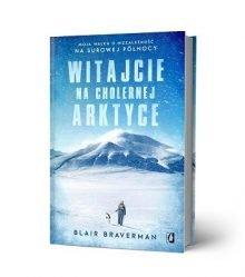 Witajcie na cholernej Arktyce - sprawdź w TaniaKsiazka.pl