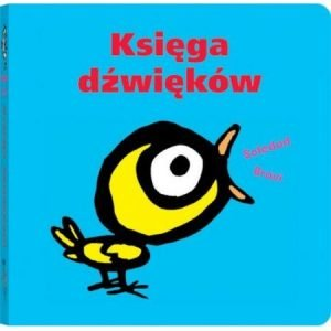 Najczęściej kupowane w 2018 roku książki dla dzieci. Księga dźwięków - kup na TaniaKsiazka.pl