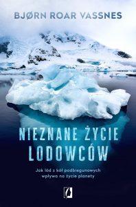 Nieznane życie lodowców - kup na TaniaKsiazka.pl