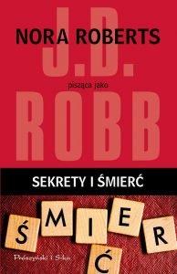 Nowa książka od Nory Roberts - Sekrety i śmierć - kup na TaniaKsiazka.pl