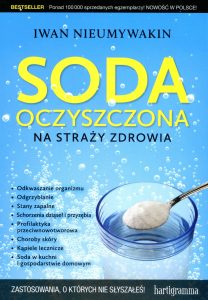 Soda oczyszczona na straży zdrowia - zobacz na TaniaKsiazka.pl