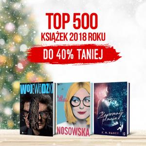 Najlepsze książki 2018 roku w super cenach w TaniaKsiazka.pl. Sprawdź >>