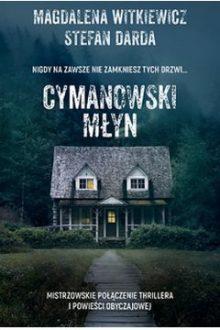 Książkowe zapowiedzi luty 2019 - Cymanowski młyn. Sprawdź w TaniaKsiazka.pl