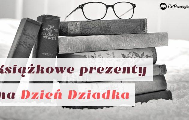 Książki z okazji Dnia Dziadka – idealne prezenty!