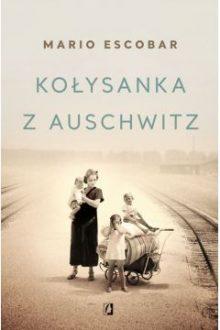Kołysanka z Auschwitz - sprawdź w TaniaKsiazka.pl
