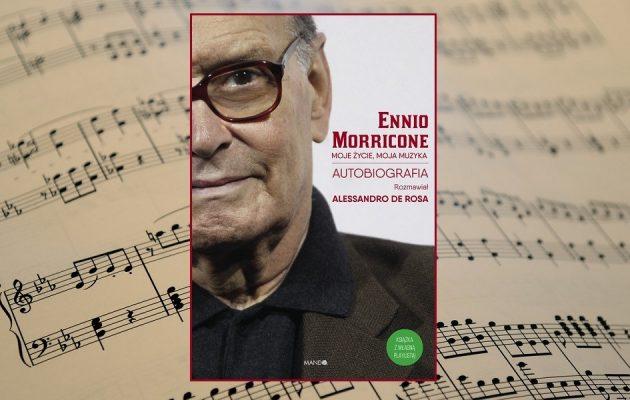 Moje życie, moja muzyka - autobiografia Ennio Morricone. Sprawdź w TaniaKsiazka.pl