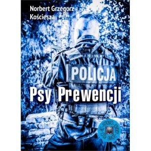 Wywiad z Norbertem Kościeszą, autorem książki Psy Prewencji. Kup ją w TaniaKsiazka.pl