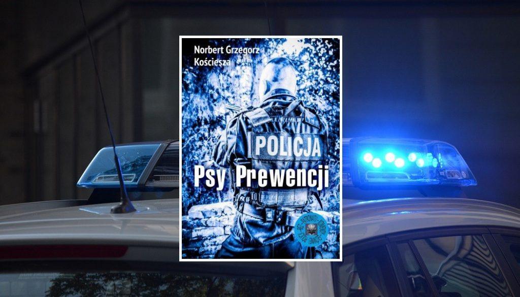 Recenzja książki Psy Prewencji - znajdziesz ją w TaniaKsiazka.pl >>