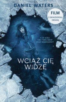 Wciąż cię widzę - książka dla fanów Riverdale i Nerve. Sprawdź w TaniaKsiazka.pl