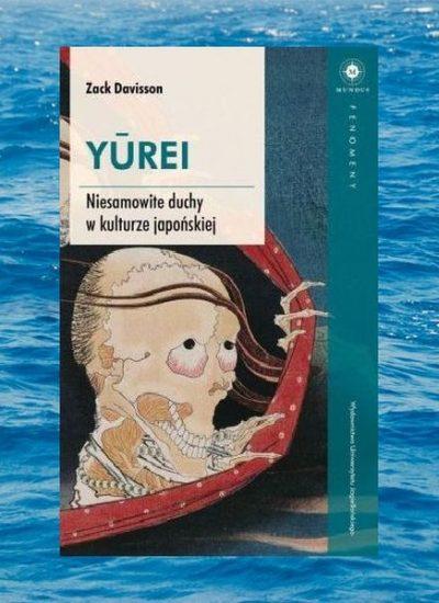 Recenzja książki Yurei. Tę książkę znajdziecie w TaniaKsiazka.pl