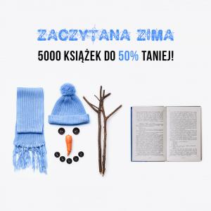 Zaczytaba zima - 5000 książek do 50% taniej >>