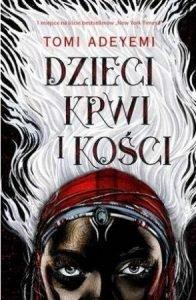 Dzieci krwi i kości - zobacz na TaniaKsiazka.pl