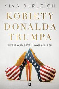 Najbardziej wyczekiwane książki 2019 roku! - Kobiety Donalda Trumpa - Sprawdź >>