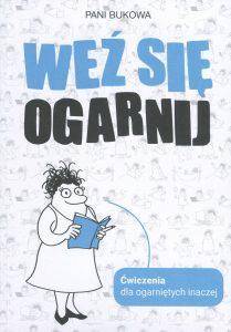 Weź się ogarnij - zobacz na TaniaKsiazka.pl
