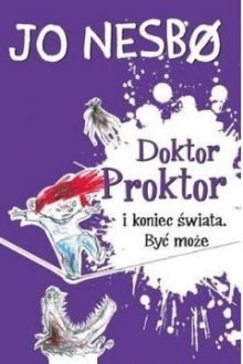 Doktor Proktor i koniec świata. Być może - sprawdź w TaniaKsiazka.pl