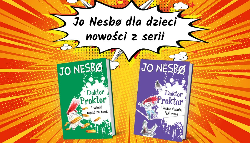 Nowe książki Jo Nesbo dla dzieci z serii Doktor Proktor - sprawdź w TaniaKsiazka.pl >>