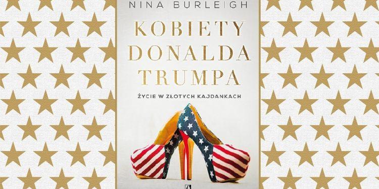 Kobiety Donalda Trumpa Niny Burleigh - sprawdź w TaniaKsiazka.pl >>