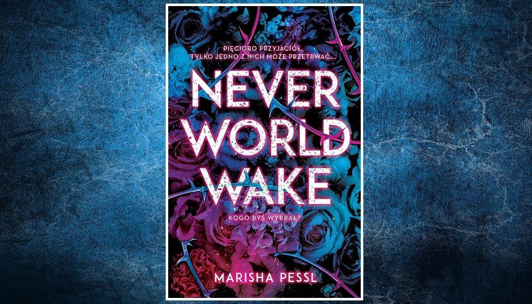 Neverworld Wake - recenzja książki