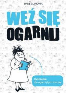 Weź się ogarnij - znajdź na taniaksiazka.pl