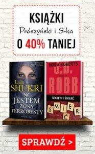 Książki Wydawnictwa Prószyński i S-ka tańsze o 40% na www.taniaksiazka.pl >>