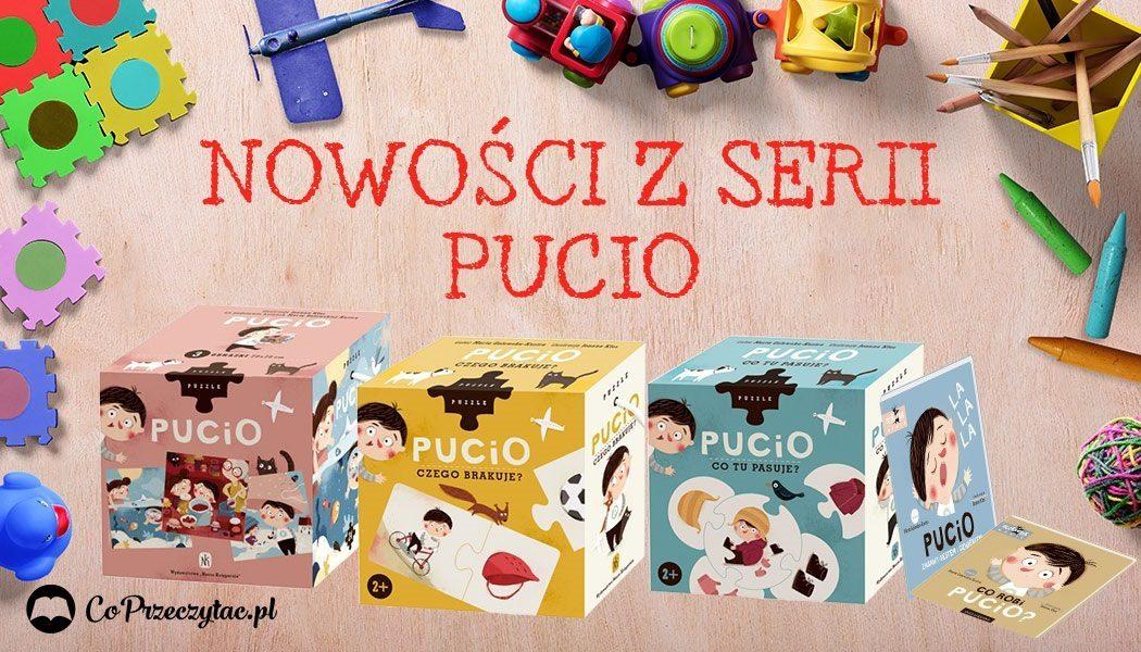 Seria Pucio - nowe książki i puzzle do nauki mówienia. Sprawdź w TaniaKsiazka.pl >>