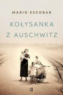 Najciekawsze książkowe zapowiedzi na marzec 2019 - Kołysanka z Auschwitz. Sprawdź w TaniaKsiazka.pl >>