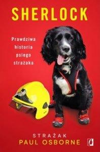 Sherlock. Prawdziwa historia psiego strażaka - kup na TaniaKsiazka.pl