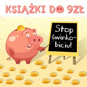Książki do 9 zł! Stop świnkobiciu! - sprawdź na TaniaKsiazka.pl!