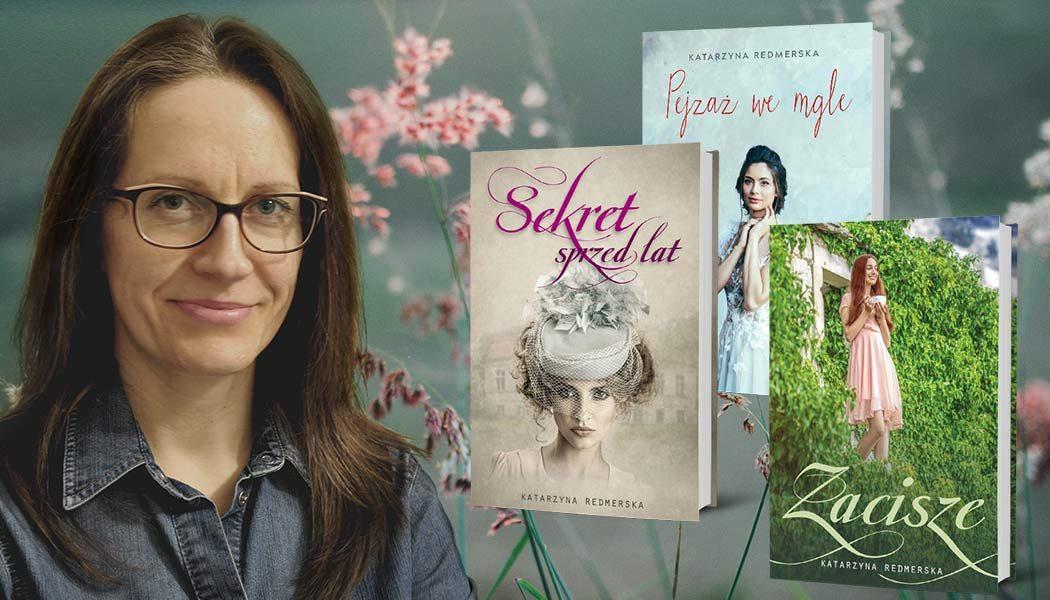 Książki pełne dobrych myśli. Katarzyna Redmerska, autorka, którą warto poznać >>