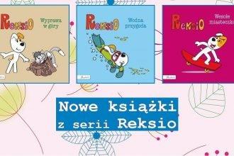 Nowe książki z serii Reksio. Jest z czego wybierać