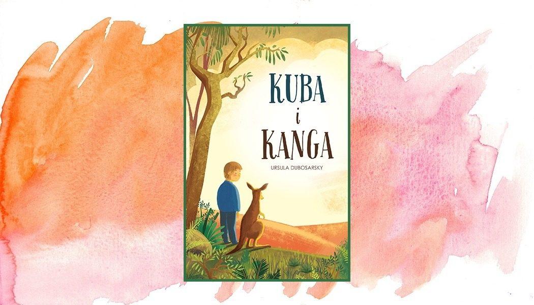 Kuba i Kanga - recenzja książki dla dzieci. Sprawdź powieść w TaniaKsiazka.pl >>