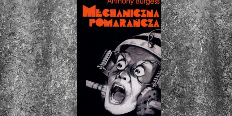 Mechaniczna pomarańcza - kup na TaniaKsiazka.pl
