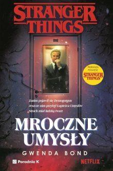 Powieściowy prequel Stranger Things. Kup w TaniaKsiazka.pl >>