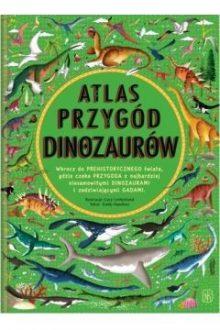 Atlas przygód dinozaurów. Sprawdź w TaniaKsiazka.pl >>
