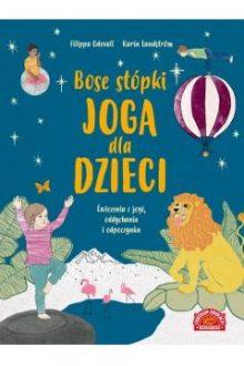 Bose stópki. Joga dla dzieci. Sprawdź w TaniaKsiazka.pl >>