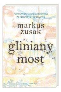 Gliniany most Markus Zusak. Sprawdź w TaniaKsiazka.pl