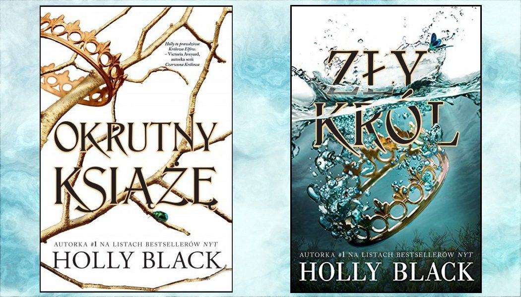 Okrutny książę, Zły król - recenzja książek Holly BlackOkrutny książę, Zły król - recenzja książek Holly Black