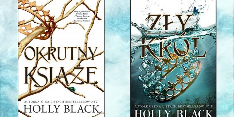 Okrutny książę, Zły król - recenzja książek Holly Black