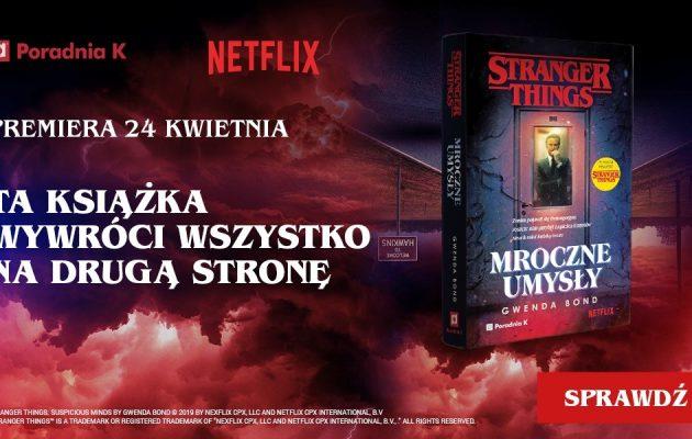Powieściowy prequel Stranger Things. Sprawdź TaniaKsiazka.pl >>