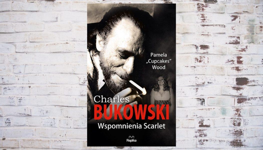 Charles Bukowski - Wspomnienia Scarlet. Sprawdź w TaniaKsiazka.pl >>