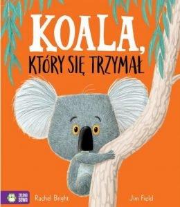 Koala, Który Się Trzymał - zobacz na TaniaKsiazka.pl