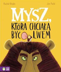 Mysz, Która Chciała Być Lwem - kup na TaniaKsiazka.pl