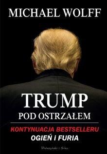 Trump pod ostrzałem - sprawdź w TaniaKsiazka.pl >>